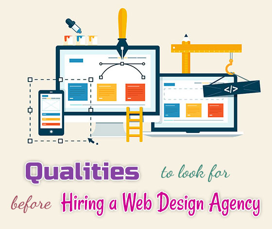Qualities to Look for Before Hiring a Web Design Agency