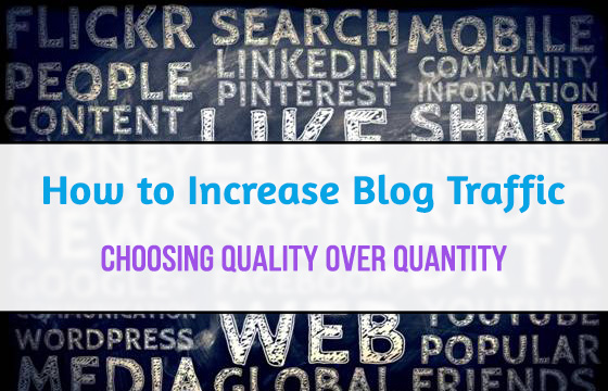 How To Increase Blog Traffic Quality vs. Quantity