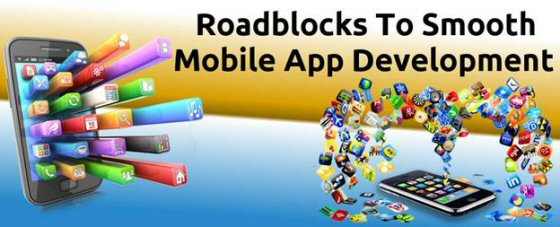 5 Lesser Recognized Roadblocks To Smooth Mobile App Development