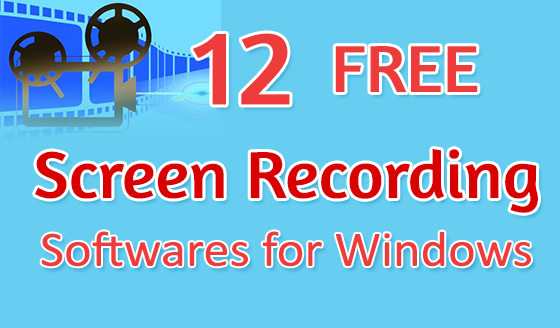 Top 12 Free Screen Recording and Capturing Softwares for Windows