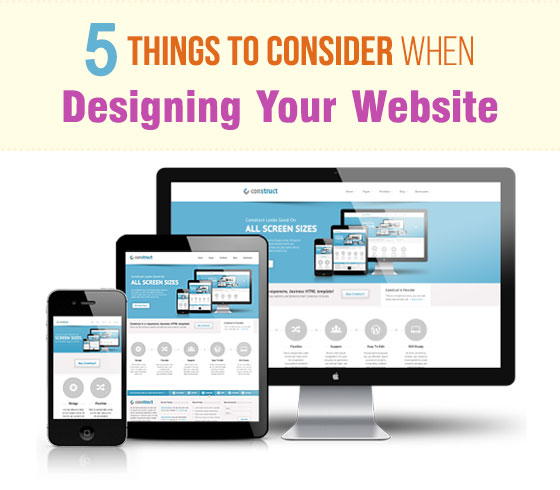 5 Things To Consider When Designing Your Website