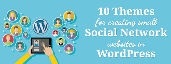 10 Themes for Creating a Small Social Network on WordPress