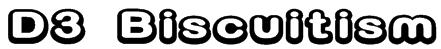 D3 Biscuitism Font