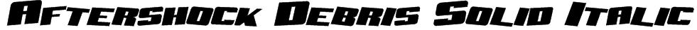 Aftershock Debris Solid Italic Font