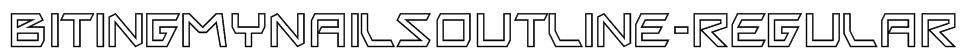 BitingMyNailsOutline-Regular Font