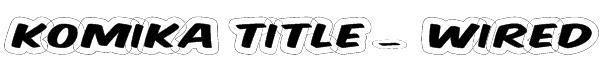 Komika Title - Wired Font