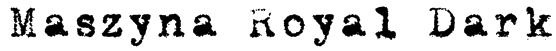 Maszyna Royal Dark Font