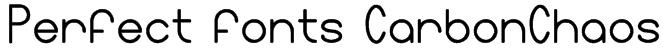Perfect fonts CarbonChaos Font