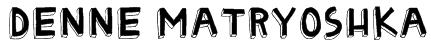Denne Matryoshka Font