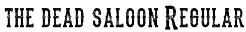 the dead saloon Regular Font