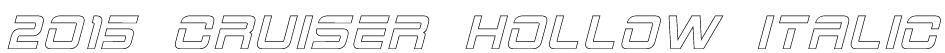 2015 Cruiser Hollow Italic Font