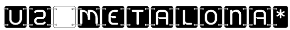 U2 Metalona* Font