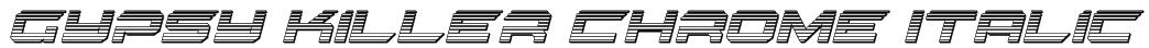 Gypsy Killer Chrome Italic Font