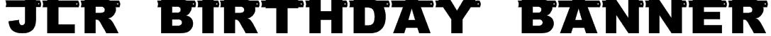 JLR Birthday Banner Font