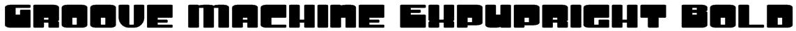 Groove Machine ExpUpright Bold Font