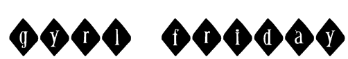 Gyrl Friday Font