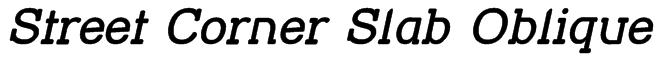Street Corner Slab Oblique Font