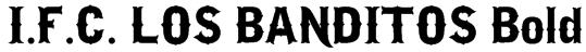 I.F.C. LOS BANDITOS Bold Font