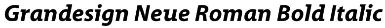 Grandesign Neue Roman Bold Italic Font