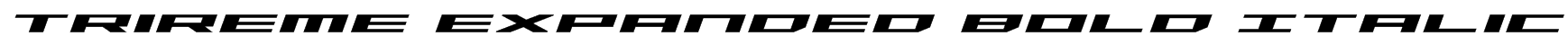 Trireme Expanded Bold Italic Font