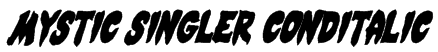 Mystic Singler CondItalic Font