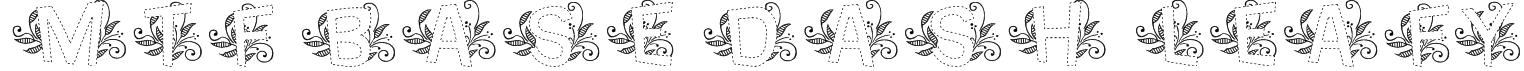 MTF Base Dash Leafy Font