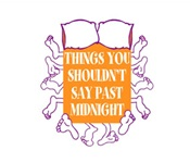 Thing's You Shouldn't Say Past Midnight